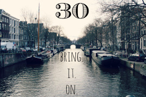 Turning 30 and I Like It: Love for 30 Project