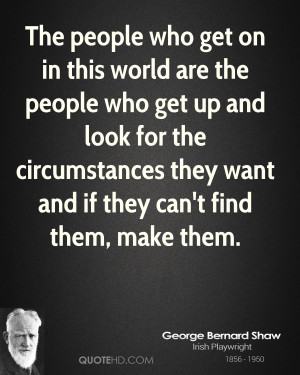 ... the circumstances they want and if they can't find them, make them
