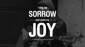 10 Amazing Joni Mitchell Quotes On Love, Life, And Sorrow