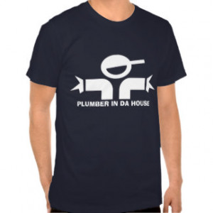 Funny t-shirt with quote for plumbers