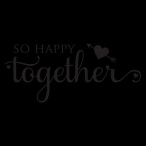 So Happy Together Wall Quotes™ Decal