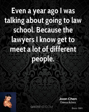Even a year ago I was talking about going to law school. Because the ...