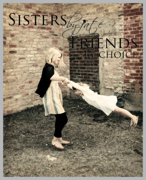 Sisters By Fate Friends By Choice