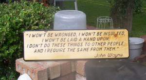 John Wayne sign Quote I won't be wronged