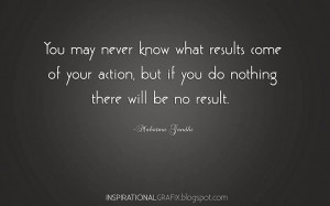 You may never know what results come of your action, but if you do ...