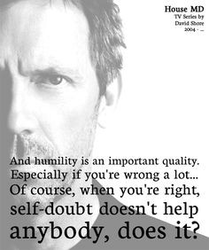 ... anybody does it house m d gregory house quotes hous md house rules