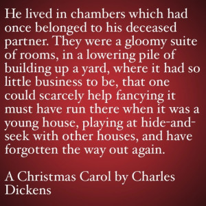 My Favorite Quotes from A Christmas Carol #9 – He lived in chambers ...