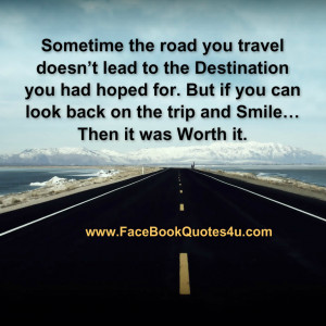Family Road Trip Quotes Sometime the road you travel