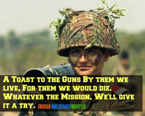 Toast to the Guns By them we live, For them we would die. Whatever ...