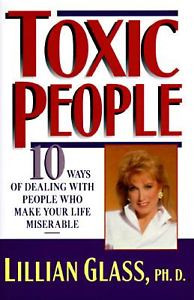 Toxic People : 10 Ways of Dealing with P...