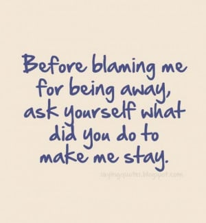 Quotes And Sayings About Being Me Before blaming me for being