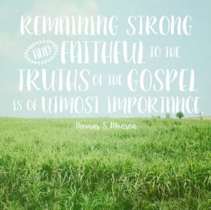 ... , President Monson: 15 quotes from the LDS prophet | Deseret News