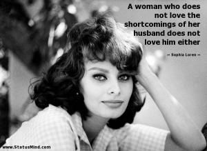... does not love him either - Sophia Loren Quotes - StatusMind.com