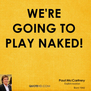 We're going to play NAKED!