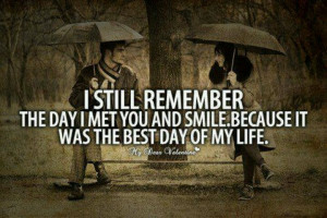 quote #true #story #love #meeting #you #best #day #life