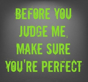 Before You Judge Me Quotes
