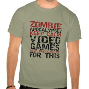 zombie_apocalypse_gamers_keep_calm_funny_t_shirt ...