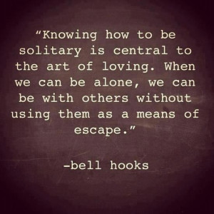 Bell Hooks Quote, So very true, and important not to forget