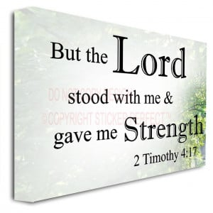 framed canvas print but the lord stood with me and gave me strength ...