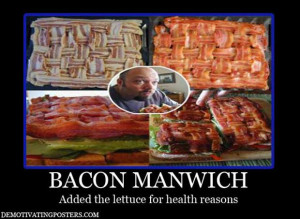 funny demotivational posters, bacon wrapped media (3)