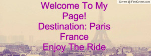 welcome to my page!destination: paris franceenjoy the ride , Pictures