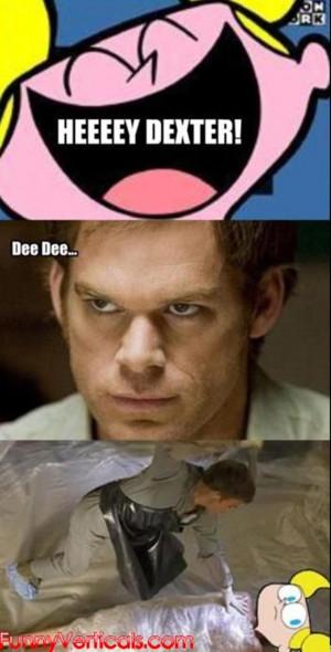 Funny Dexter Pictures (19 Pics)