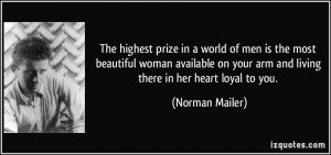 The highest prize in a world of men is the most beautiful woman ...