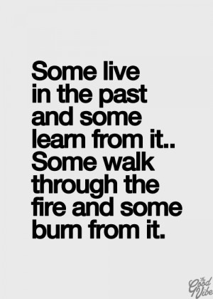 some live in selfish denial, not learning a thing, wasting their life ...