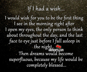 Wish… I Would Be The First One I see When I Open My Eyes