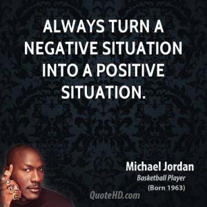 michael-jordan-michael-jordan-always-turn-a-negative-situation-into-a ...