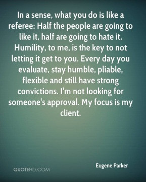 Eugene Parker - In a sense, what you do is like a referee: Half the ...
