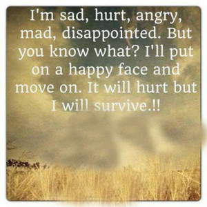 sad , hurt, angry, mad, disappointed but