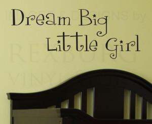 ... -Sticker-Quote-Vinyl-Lettering-Dream-Big-Little-Girl-Girls-Room-K76