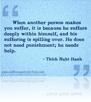"... Over. He Does Not Need Punishment, He Needs Help"" ~ Love Quote"