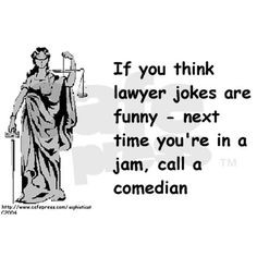 Funnyness But, Funny Pics, Lawyer Jokes, Quotes Lawyers, Lawyers Fun ...