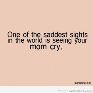 crying sad Mothers mom Quotes