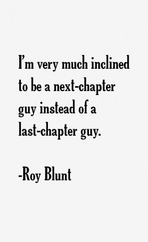 very much inclined to be a next-chapter guy instead of a last ...