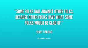 Some folks rail against other folks, because other folks have what ...