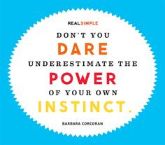 ... quotes instinct rt realsimple barbara corcoran favorite quotes simple