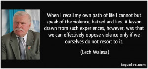When I recall my own path of life I cannot but speak of the violence ...
