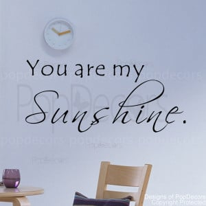 ... Quote Decal -You Are My Sunshine - Vinyl Words and Letters Quote Decal