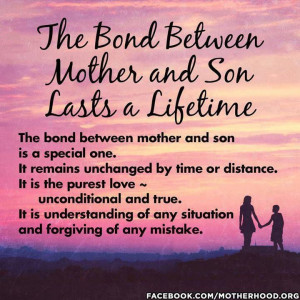 The bond between Mother & Son lasts a lifetime ..