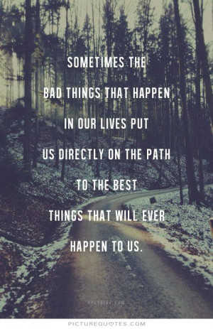 Life Quotes Bad Day Quotes Path Quotes
