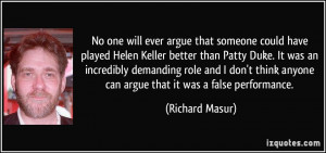 ever argue that someone could have played Helen Keller better than ...