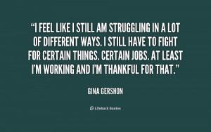 feel like I still am struggling in a lot of different ways. I still ...