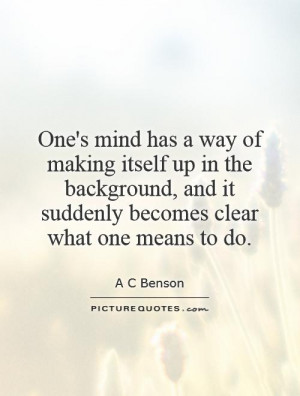 Mind Quotes A C Benson Quotes