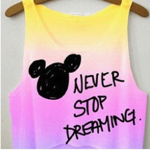 Never Stop Dreaming Quote Disney Mickey Mouse Tiedye Cute Cool Tumblr ...
