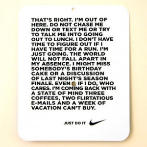 mid-day run. I'm not so into running, but I love this quote.