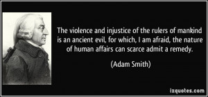 ... evil, for which, I am afraid, the nature of human affairs can scarce
