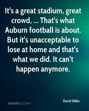 It's a great stadium, great crowd, ... That's what Auburn football is ...